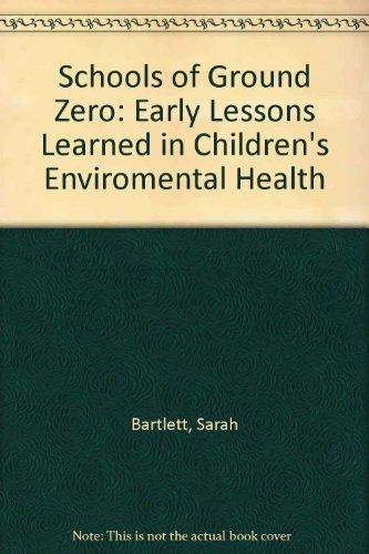 9780875530284: The Schools of Ground Zero: Early Lessons Learned In Childrens Environmental Health