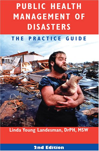 9780875530451: Public Health Management of Disasters: The Practice Guide, Second Edition