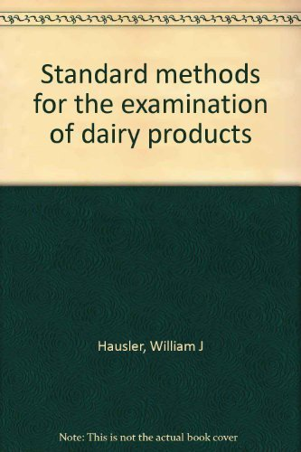 9780875530628: Standard methods for the examination of dairy products [Hardcover] by Hausler...