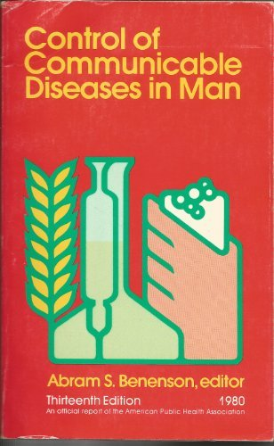 Control of Communicable Diseases In Man: Benenson, Abram S