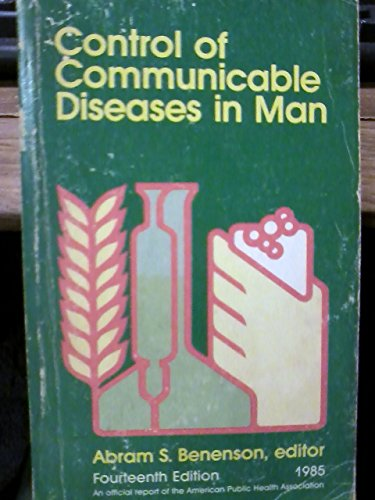 Control of Communicable Diseases in Man: Abram S. Benenson