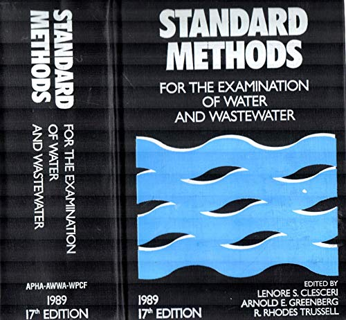 Standard Methods for the Examination of Water and Wastewater: Clesceri, Greenberg, Trussell, ...