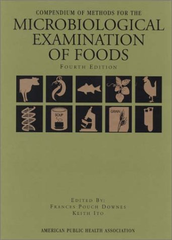 9780875531755: Compendium of Methods for the Microbiological Examination of Foods, 4th Edition