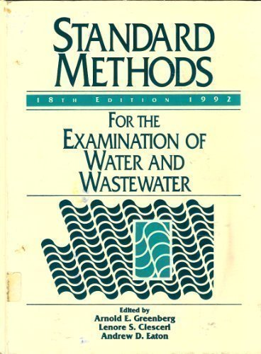 Standard Methods: For the Examination of Water and Wastewater, 18th Edition: Arnold E. Greenberg