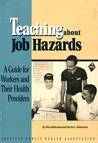 Teaching About Job Hazards: A Guide for Workers and Their Health Providers: Nina Wallerstein, ...