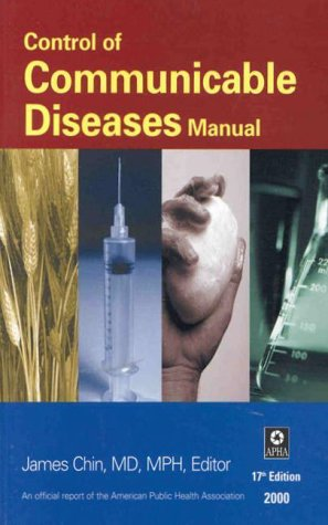 Control of Communicable Diseases Manual: James E. Chin