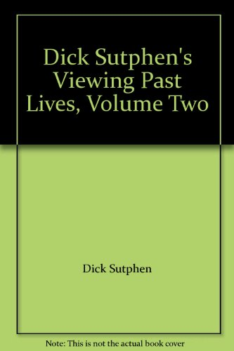 9780875543581: Dick Sutphen's Viewing Past Lives, Volume Two