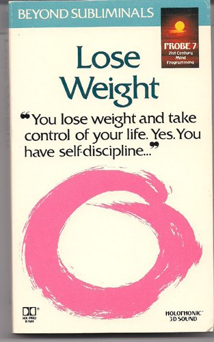 9780875543703: Lose Weight (Probe 7/Beyond Subliminals)