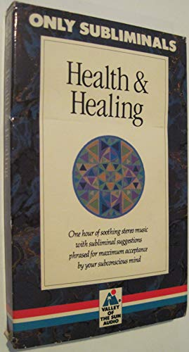 9780875544472: Health and Healing (Only Subliminals. One hour of soothing stereo music with subliminal suggestions phrased for maximum acceptance by your subconscious mind.)