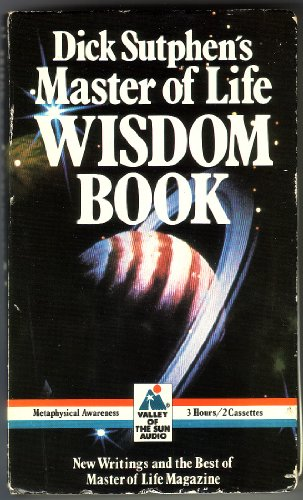 9780875544663: Dick Sutphen's Master of Life Wisdom Book