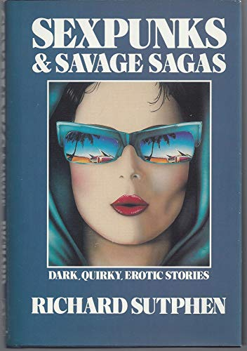 9780875544762: Sexpunks and Savage Sagas: Dark, Quirky, Exotic Stories