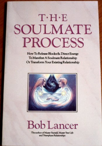 9780875545011: The Soulmate Process: How to Release Blocks & Direct Energy to Manifest a Soulmate Relationship or Transform Your Existing Relationship