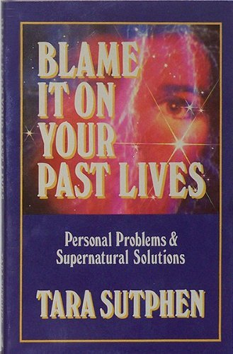 9780875545264: Blame It on Your Past Lives: Personal Problems & Supernatural Solutions