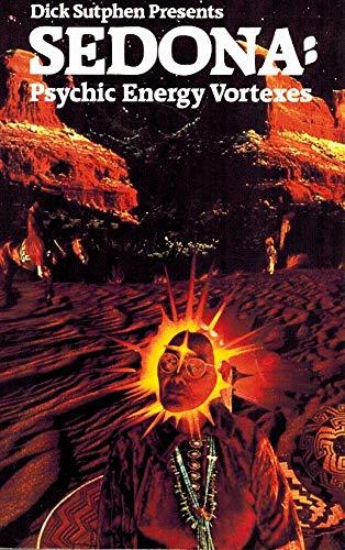 9780875545578: Dick Sutphen Presents Sedona: Psychic Energy Vortexes