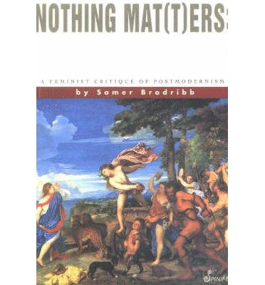 9780875559070: Nothing Mat(t)ers: A Feminist Critique of Postmodernism