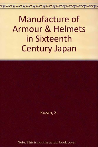 9780875565477: Manufacture of Armour & Helmets in Sixteenth Century Japan