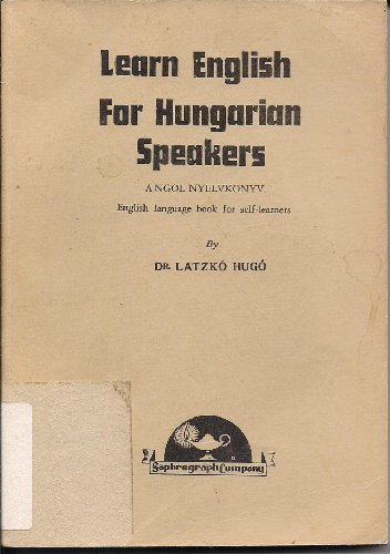 9780875570938: Learn English for Hungarian Speakers: English Language Book for Self Learners (A Ngol Nyelvkonyv)