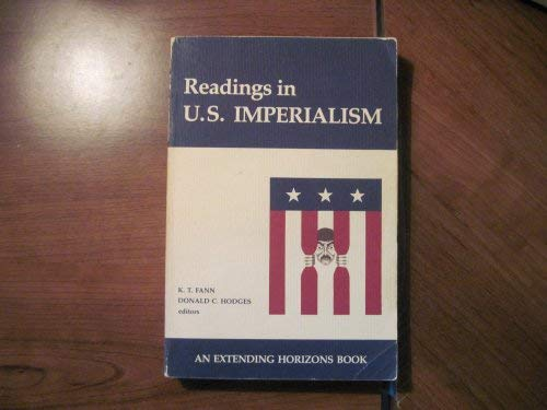 Readings in United States Imperialism (Extending Horizons: K.T. Fann, Donald