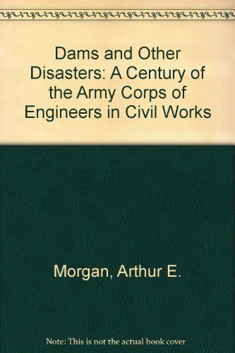 9780875580661: Dams and Other Disasters: A Century of the Army Corps of Engineers in Civil Works
