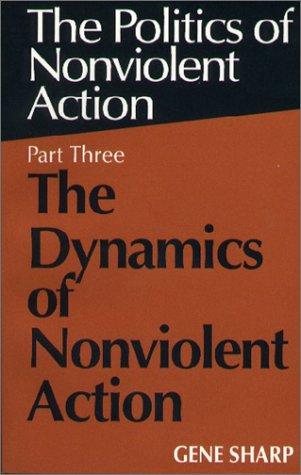 9780875580722: Dynamics of Nonviolent Action (Politics of Nonviolent Action, Part 3)