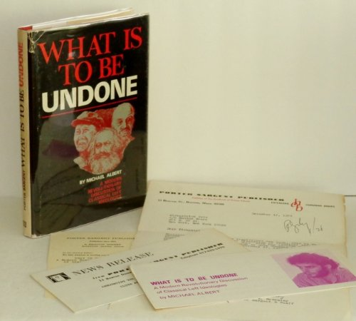 9780875580753: What Is to Be Undone: A Modern Revolutionary Discussion of Classical Left Ideologies (An Extending Horizons Book)