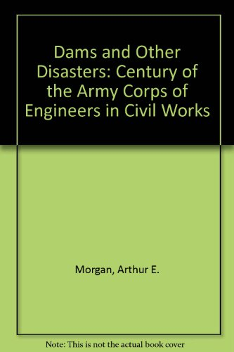 9780875580944: Dams and Other Disasters: A Century of the Army Corps of Engineers in Civil Works