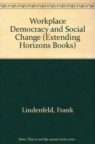 9780875581026: Workplace Democracy and Social Change (Extending Horizons Books)