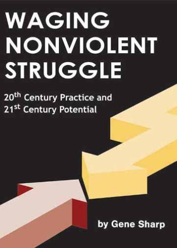 9780875581620: Waging Nonviolent Struggle: 20th Century Practice And 21st Century Potential