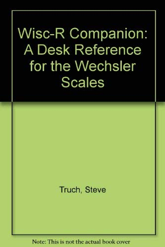 Wisc-R Companion: A Desk Reference for the Wechsler Scales: Truch, Steve