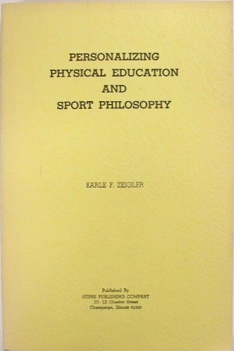 9780875631028: Personalizing physical education and sport philosophy