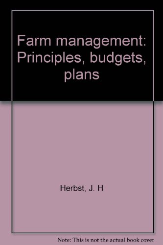 Farm Management Principles. budgets, Plans: J.H. Herbst
