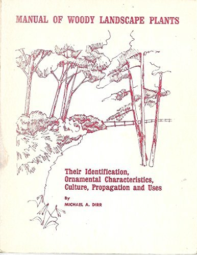 Manual of Woody Landscape Plants (Their Identification,: Asta Sadauskas