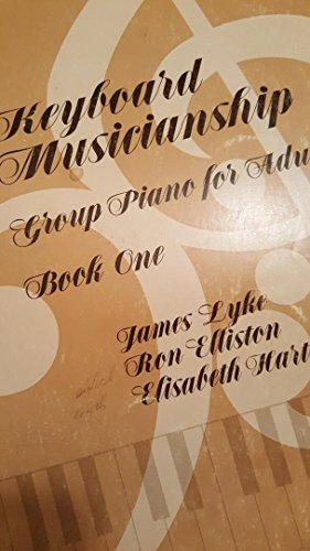 Keyboard Musicianship: Group Piano for Adults: Book: Ron Elliston, James