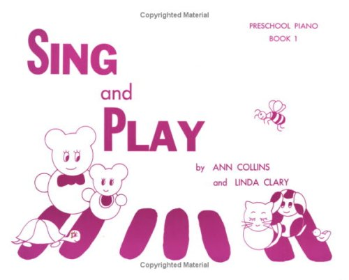 Sing & Play Preschool Piano Book One (0875632165) by Ann Collins