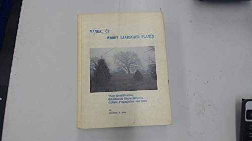 Manual of Woody Landscape Plants: Their Identification,: Dirr, Michael A.