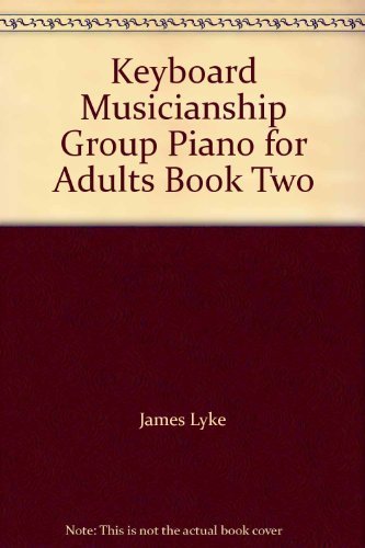 Keyboard Musicianship Group Piano for Adults Book: James Lyke, Ron