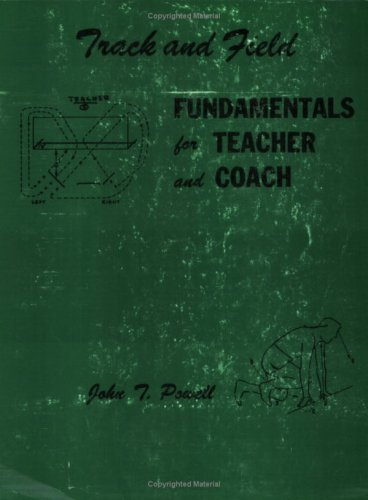 9780875632940: Track and Field Fundamentals for Teacher and Coach