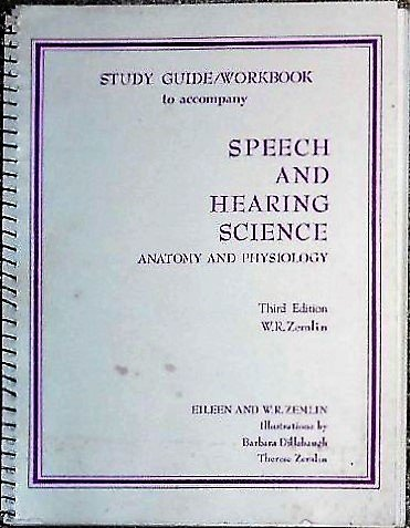 9780875633145: Study Guide-Workbook to Accompany Speech and Hearing Science Anatomy and Physiology