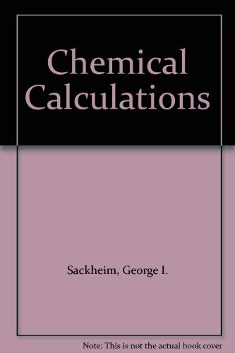 Chemical Calculations Series B: Sackheim, George I