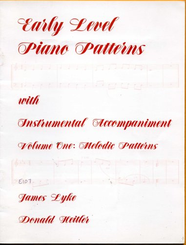 Early Level Piano Patterns with Instrumental Accompaniment,: James Lyke, Donald