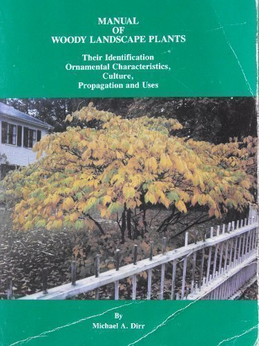 9780875633442: Manual of Woody Landscape Plants: Their Identification, Ornamental Characteristics, Culture, Propagation and Uses