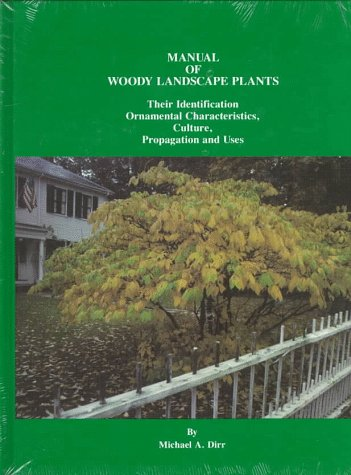 9780875633473: Manual of Woody Landscape Plants: Their Identification, Ornamental Characteristics, Culture, Propagation and Uses