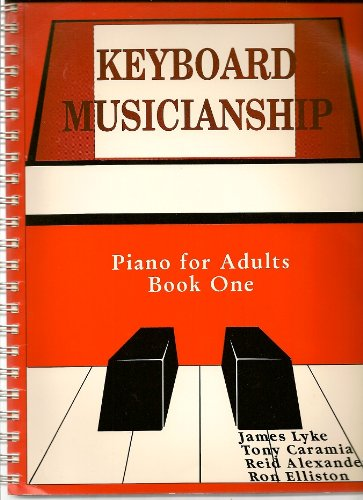 Keyboard Musicianship Piano for Adults, Book One: Lyke, James; Elliston,