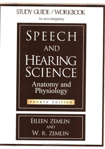 9780875637303: Study Guide/Workbook to Accompany Speech and Hearing Science Anatomy and Physiology
