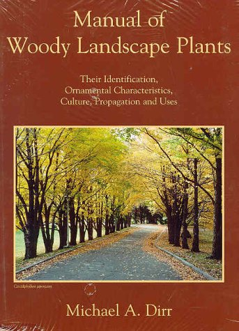 9780875638003: Manual of Woody Landscape Plants: Their Identification, Ornamental Characteristics, Culture, Propagation and Uses