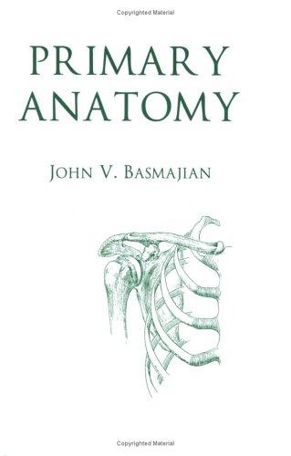Primary Anatomy: John V. Basmajian