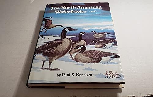 The North American Waterfowler,: Bernsen, Paul S.