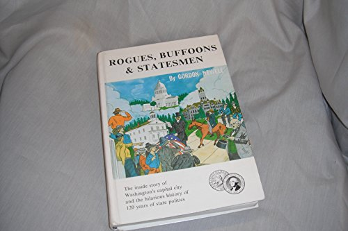 Rogues, Buffoons & Statesmen: the inside story: Newell, Gordon R