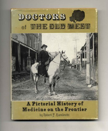 9780875643014: Doctors of the Old West: A Pictorial History of Medicine on the Frontier