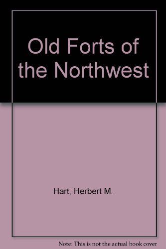 9780875643144: Old Forts of the Northwest (first in a series on western forts; historical tour of old military posts)